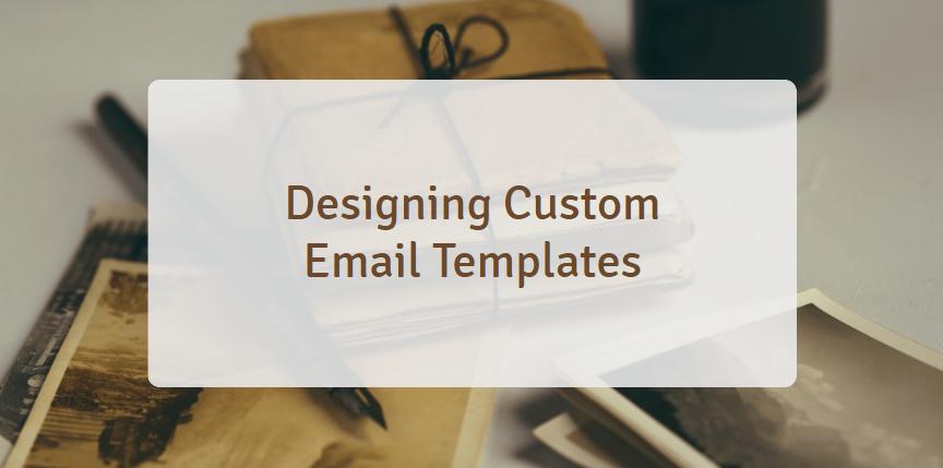 Customizing Email Templates
