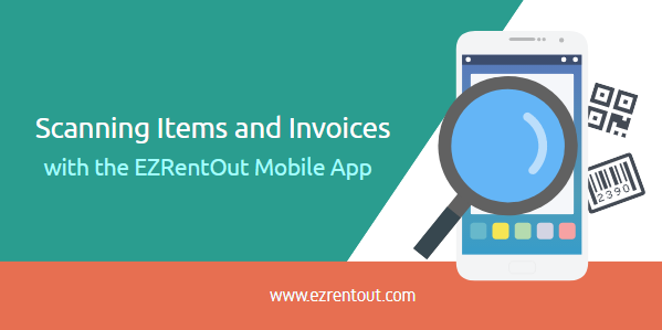 Scanning With The EZRentOut Mobile App Equipment Rental Software - Invoice scanning app