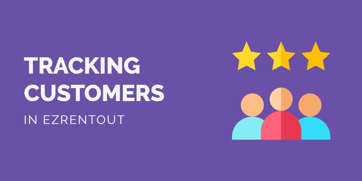 Tracking customers in EZRentOut