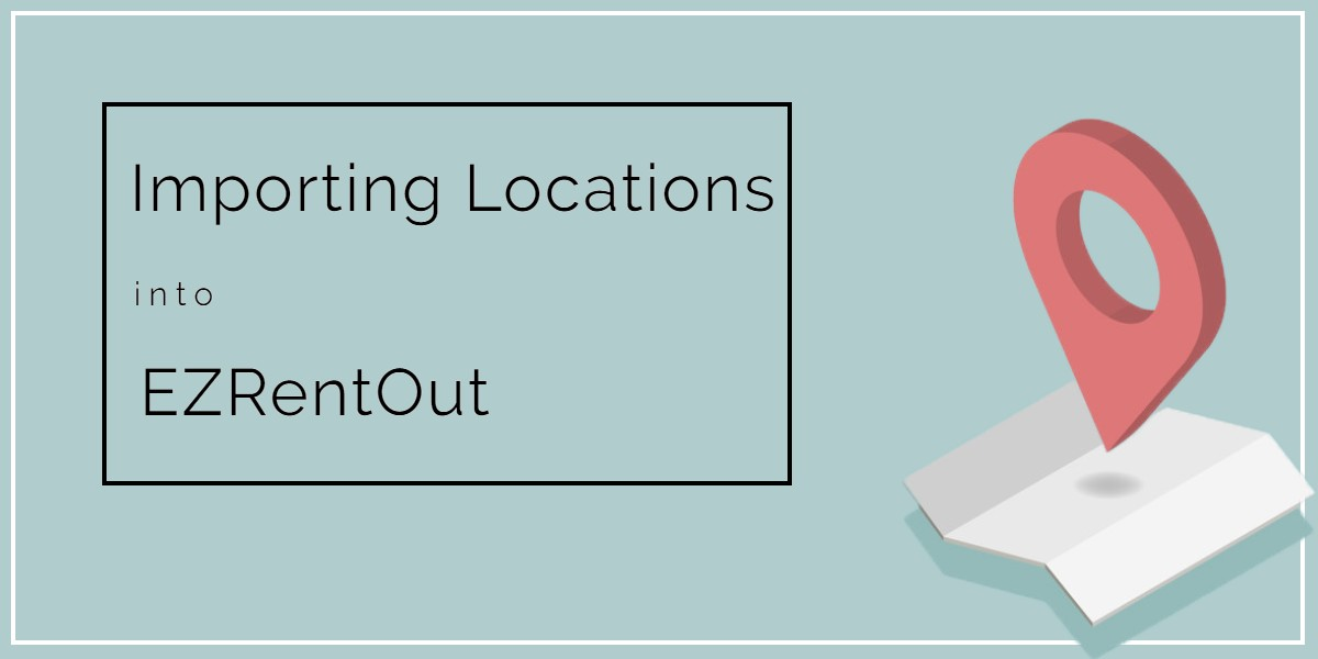 Importing Locations to EZRentOut