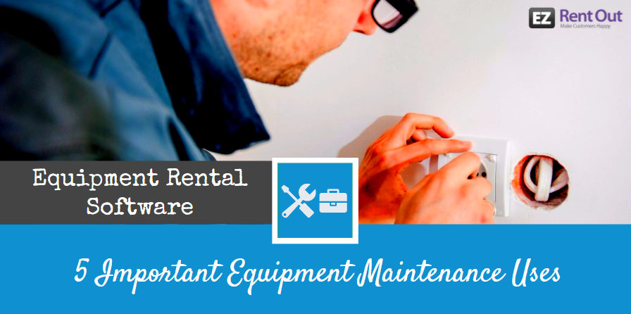 maintenance through equipment rental software