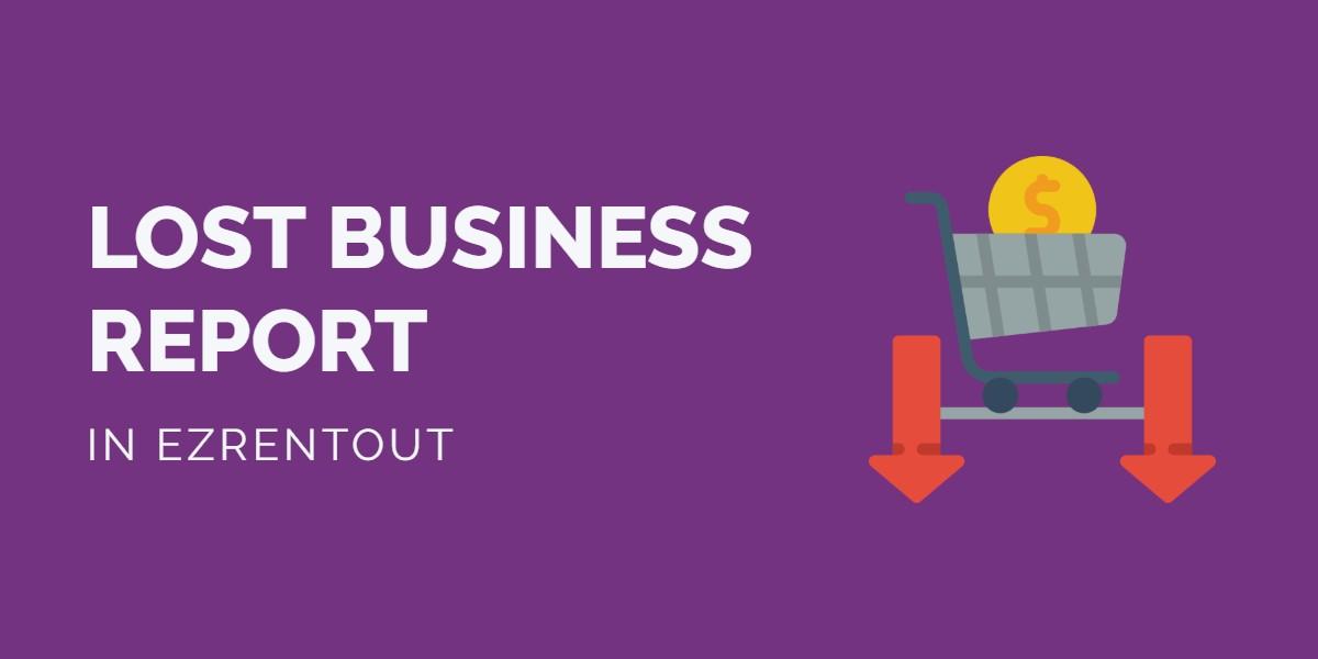 EZR - Lost Business Report