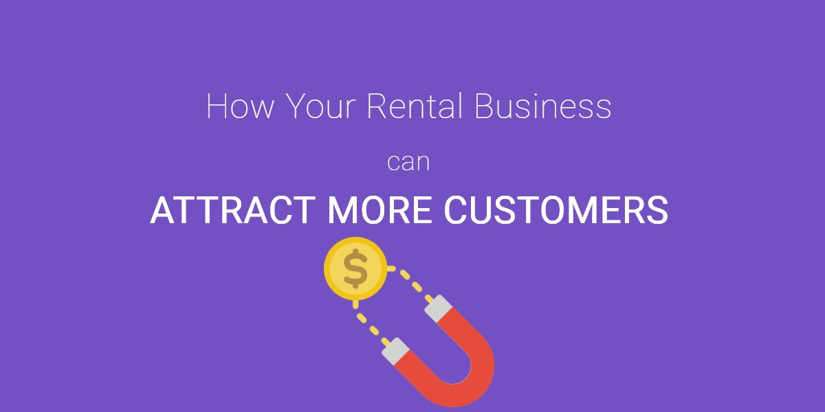 rental business tactics to attract more customers