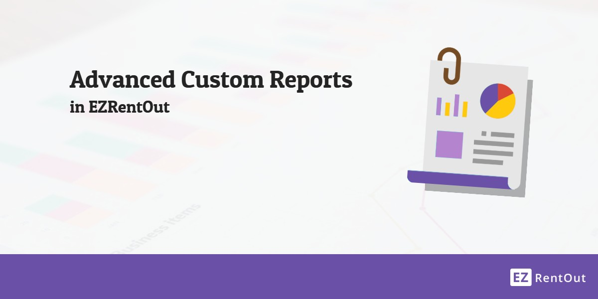 Custom Reports in EZRentOut
