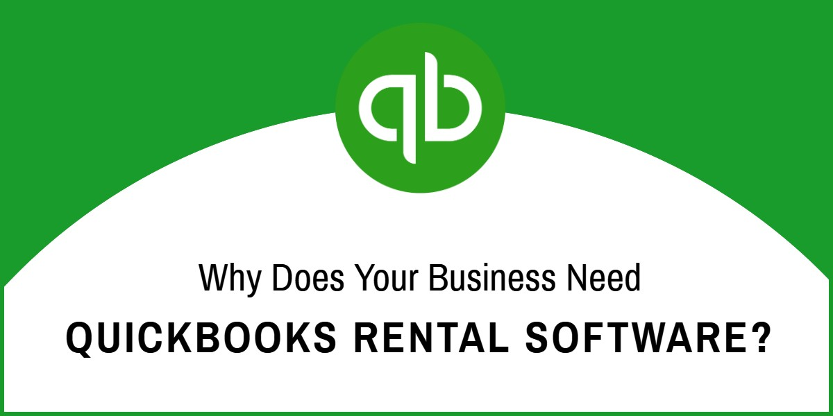 Why does your business need QuickBooks rental software?