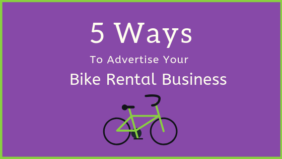 5 ways you can use to advertise your bike rental business