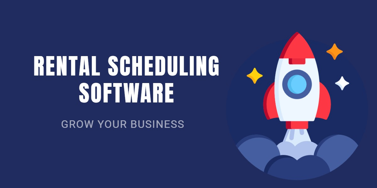 Grow your business with rental scheduling software