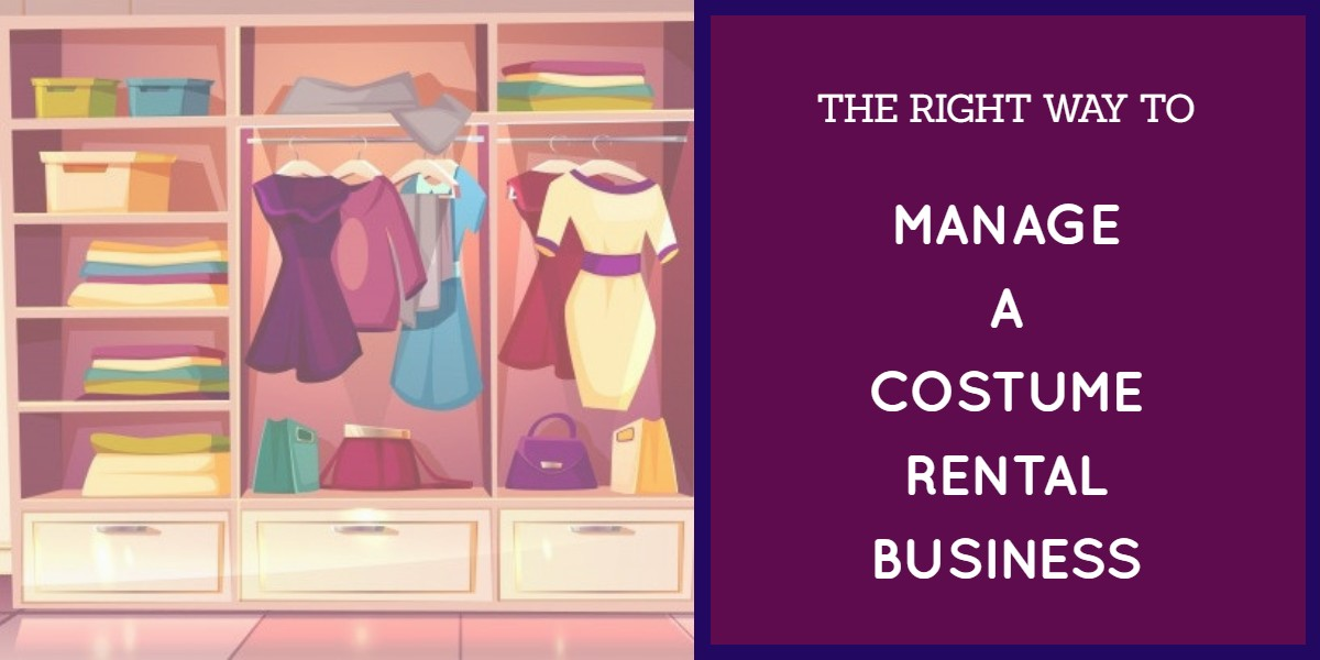 The right way to manage a costume rental business