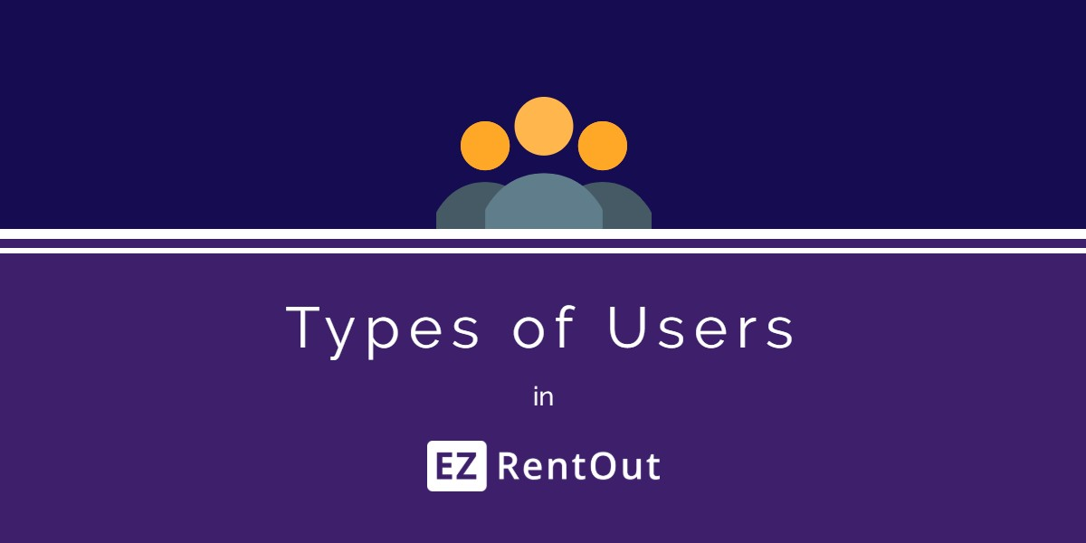 Types of users in EZRentOut