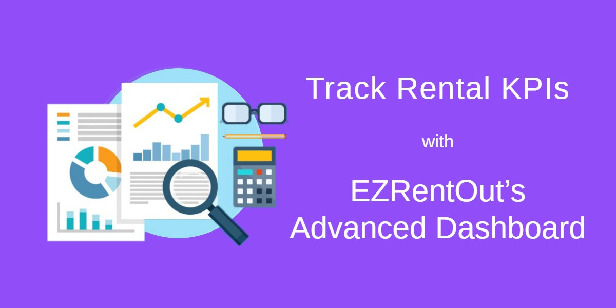 Track Rental KPIs with EZRentOut's Advanced Dashboard