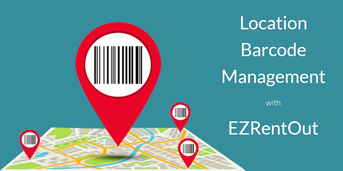 Location bardcode management with EZRentOut
