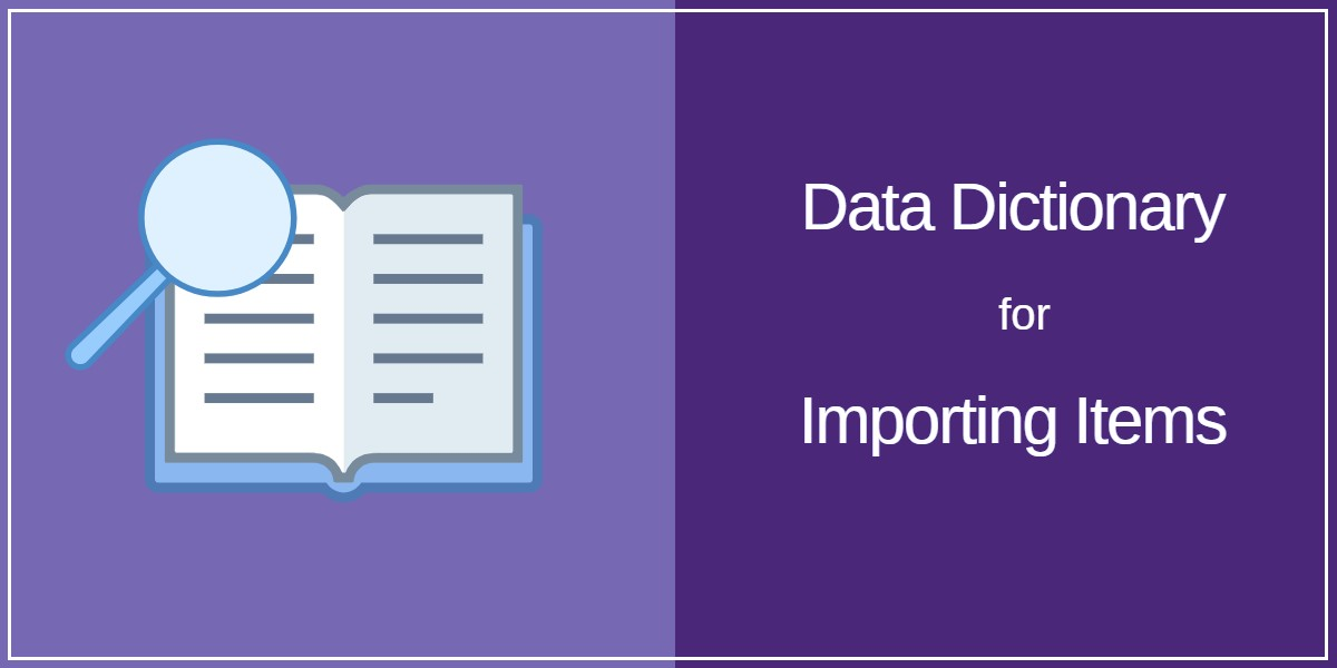Data dictionary for Importing Items