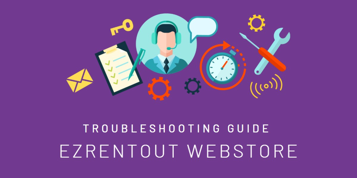 Troubleshooting Guide for EZRentOut Webstore
