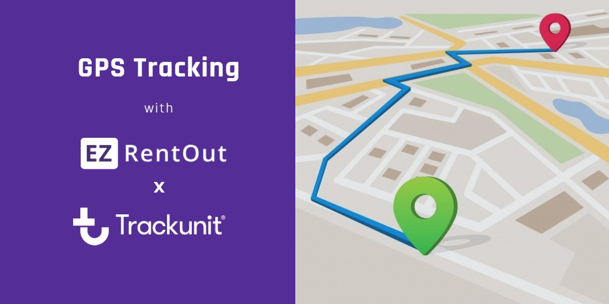 GPS Tracking with EZRentOut and Trackunit Integration