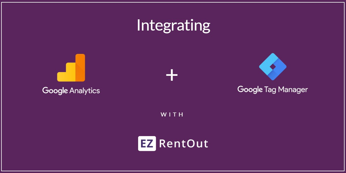 Integrating Google Analytics and Tag Manager with Your EZRentOut Webstore