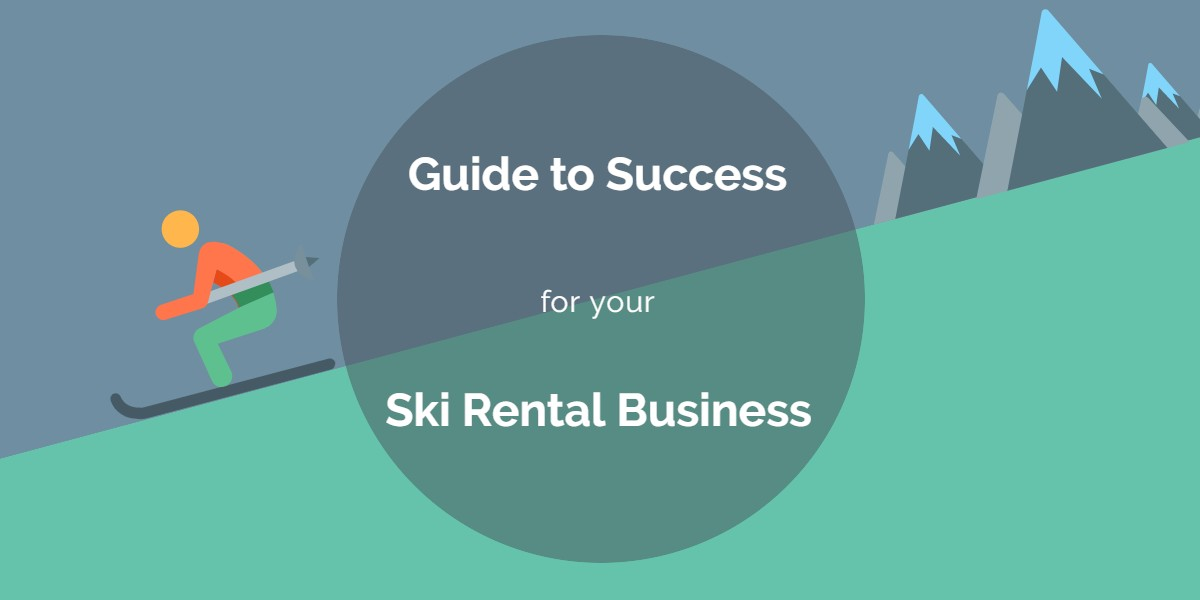 Guide to success for your ski rental business