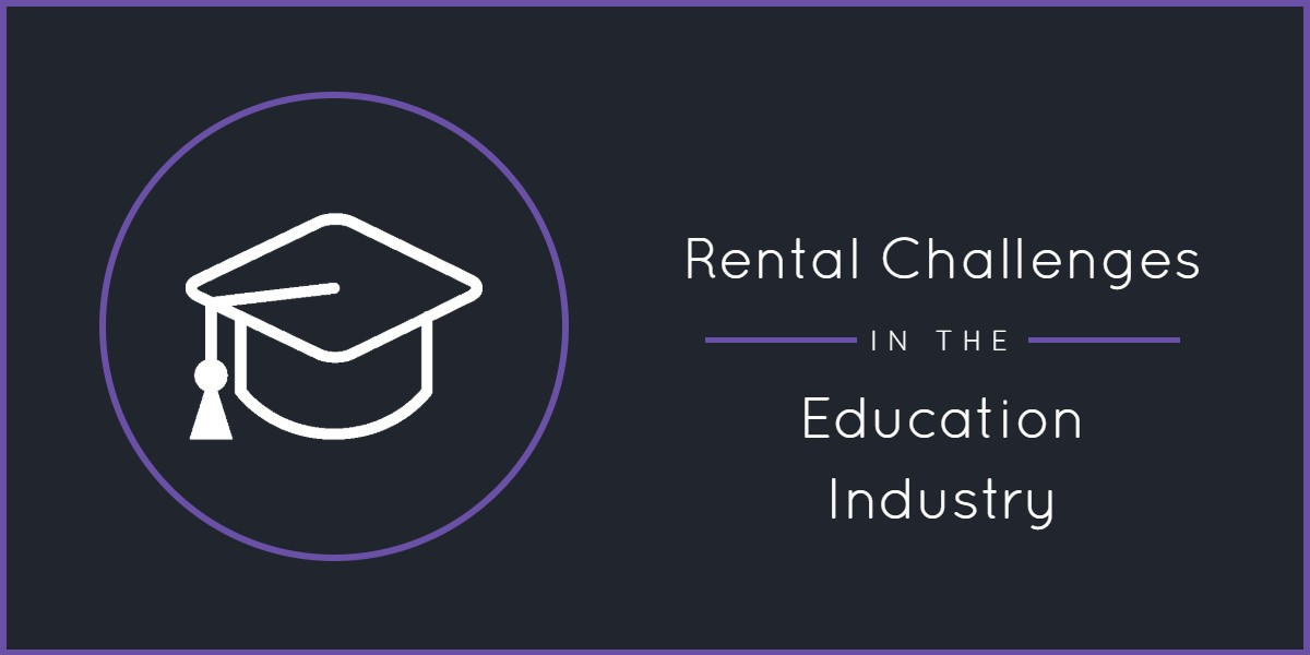 Rental Challenges in the Education Industry