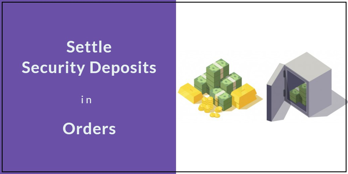 Settle your security deposit in Orders