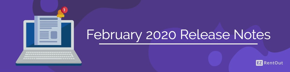 EZRentOut February release notes