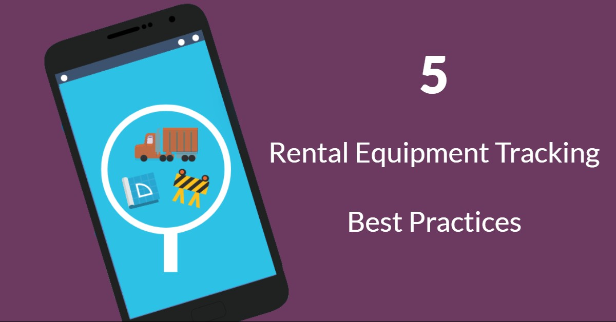5 rental equipment tracking best practices