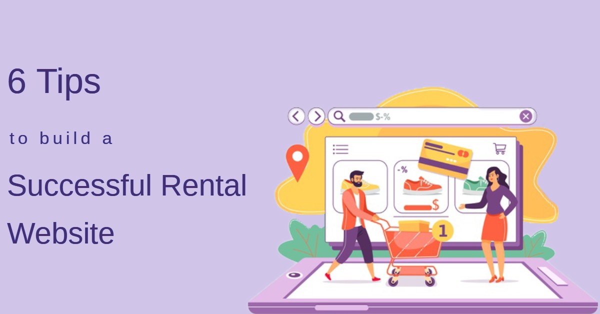 6 Easy Tips to Help You Build a Successful Online Rental Store