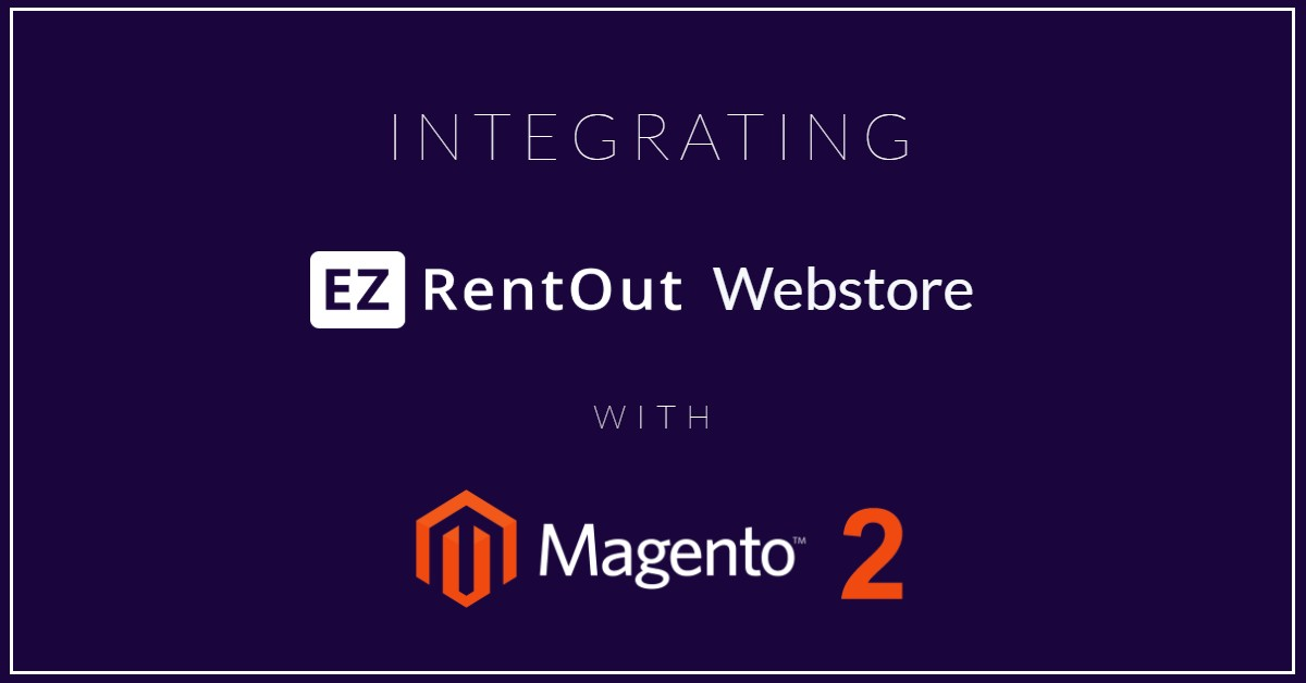 Integrating your ezrentout webstore with magento