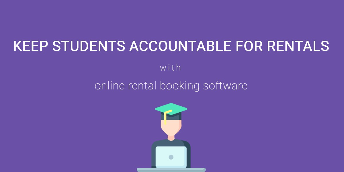 Hold students accountable for rentals with an online rental booking software