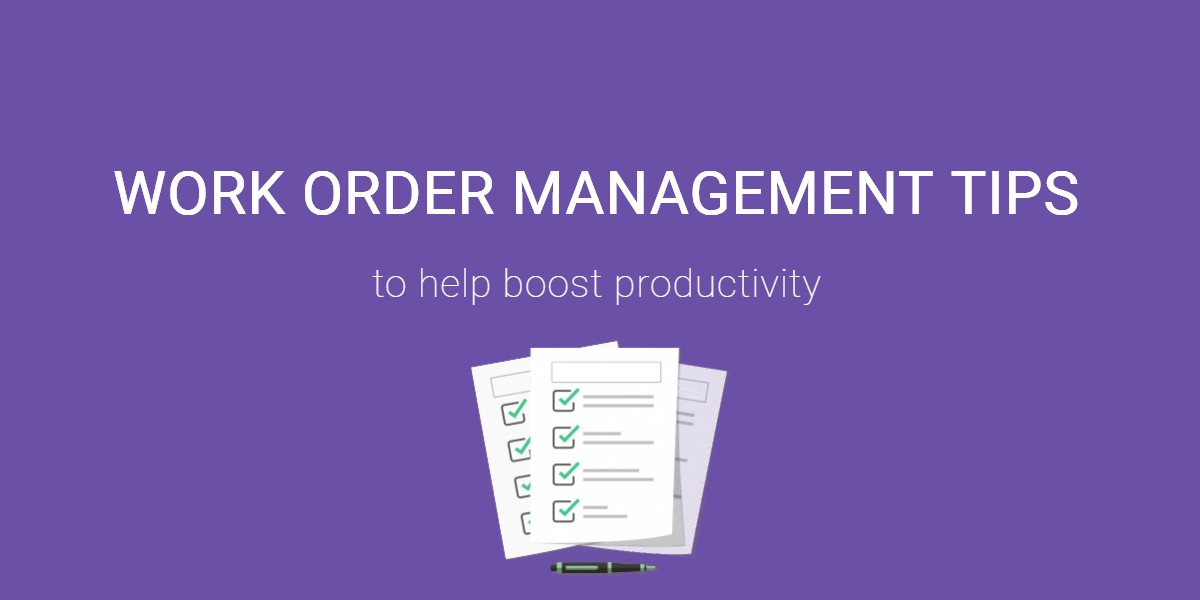 Work order management tips EZRentOut