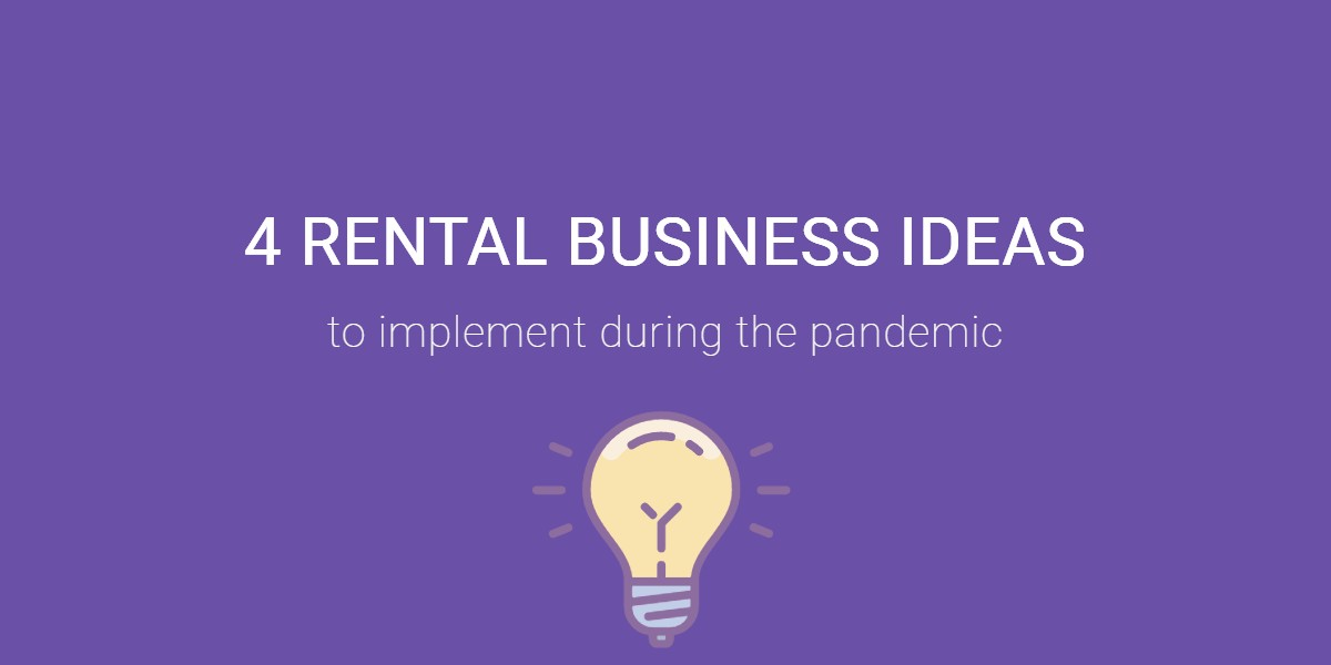 Rental business idea to implement during the pandemic