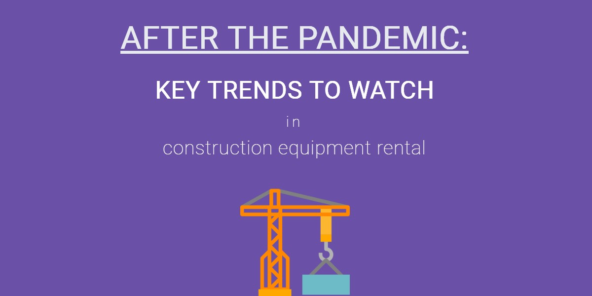 What to expect from the future of the construction equipment rental