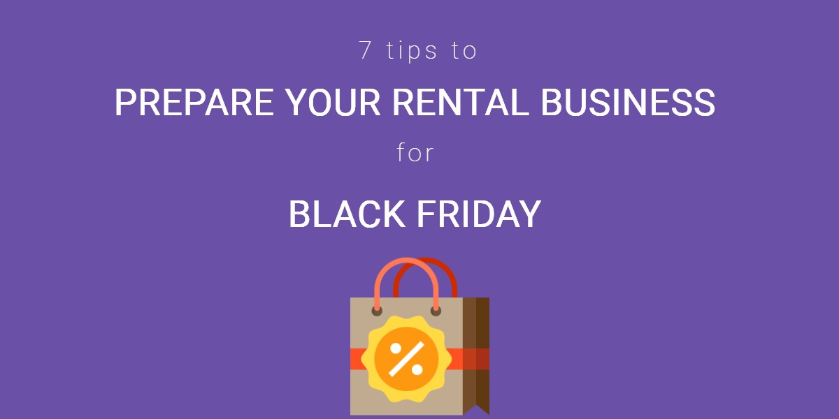 Ways to Prepare Your Small Rental Business for Black Friday